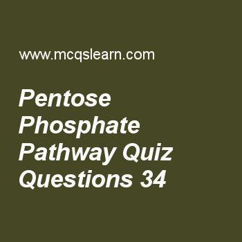 Learn quiz on pentose phosphate pathway, MCAT quiz 34 to practice. Free pentose phosphate pathway MCQs with answers. Practice MCQs to test knowledge on, pentose phosphate pathway, dna denaturation, reannealing and hybridization, ketone bodies, amino acids as dipolar ions, structure of proteins worksheets.  Free pentose phosphate pathway worksheet has multiple choice quiz questions as primary role of pentose phosphate pathway is, answer key with choices as catabolic, anabolic, both a and b...