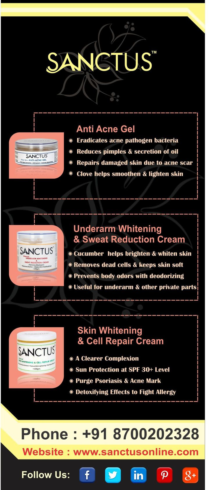 Lets Reduce Acne, Dark Spots & Keeps Skin Radiant & Brighten  Sanctus is renowned anti acne cream manufacturers in kerala and offers best beauty products i.e. Anti Acne Gel, Underarm Whitening Cream and Skin Whitening Cream.  Visit https://www.sanctusonline.com/ to buy our products online. Your skin is your largest organ... So proper internal functioning is ESSENTIAL, because the build up of toxins and out-of-whack hormones are reflected outwards through your skin in the form of, you guessed…