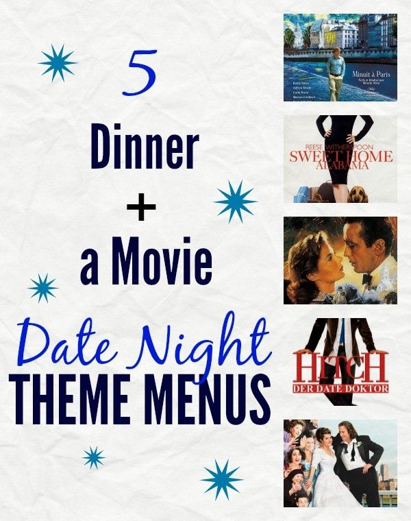 5 Dinner and a Movie Date Night Theme Menus