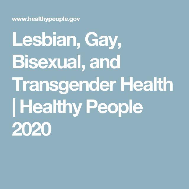 Lesbian, Gay, Bisexual, and Transgender Health | Healthy People 2020