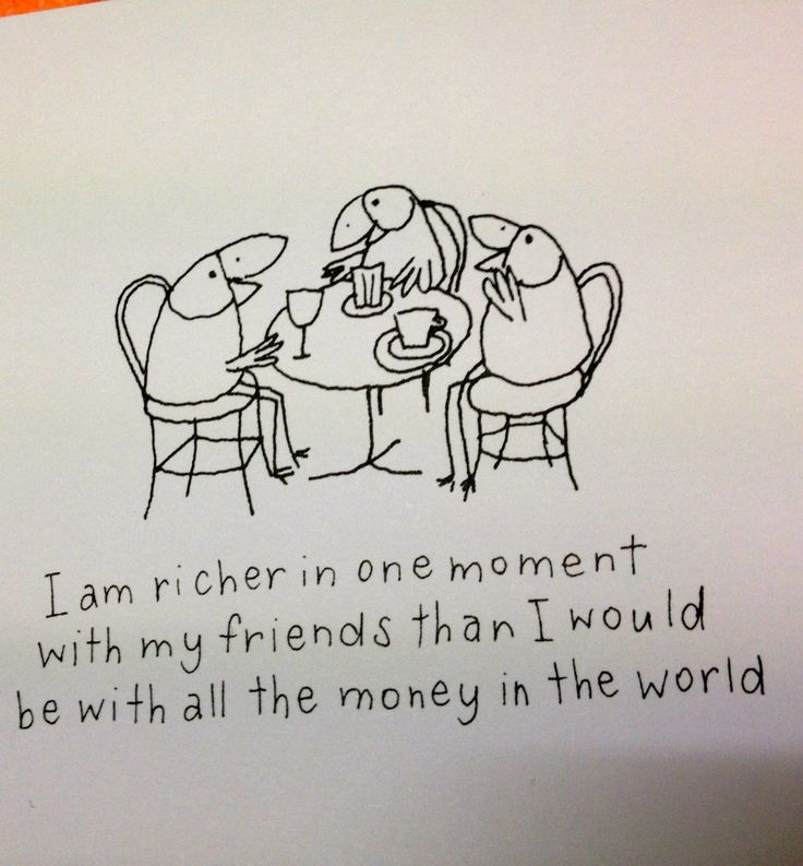 I am richer in one moment with my friends than I would be with all the money in the world.  Love this Kate Knapp gift card.