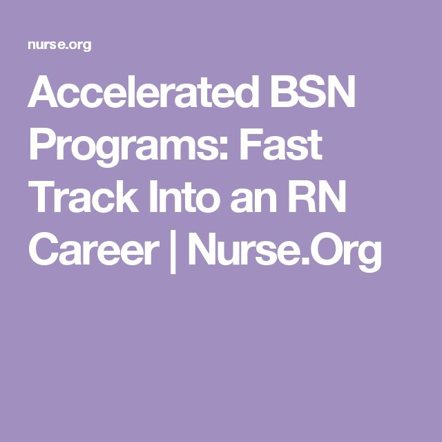 Accelerated BSN Programs: Fast Track Into an RN Career   Nurse.Org