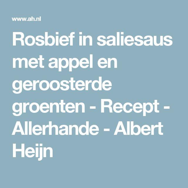 Rosbief in saliesaus met appel en geroosterde groenten  - Recept - Allerhande - Albert Heijn