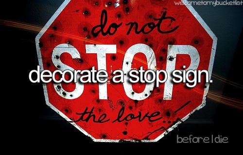 decorate a stop sign.