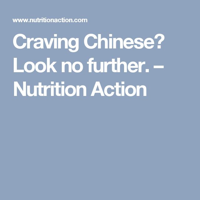 Craving Chinese? Look no further. – Nutrition Action