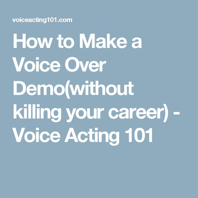 How to Make a Voice Over Demo(without killing your career) - Voice Acting 101