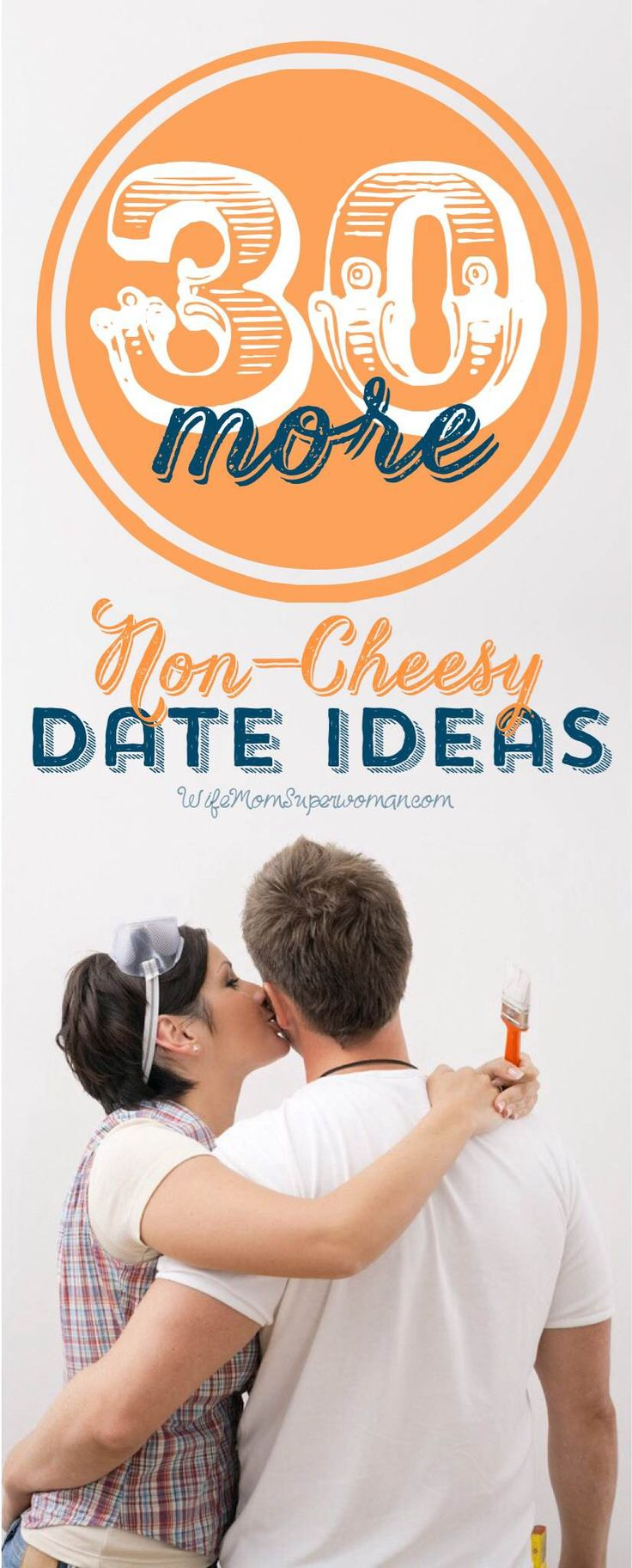 "Pls re-pin!! 30 MORE (Non-Cheesy) Date Ideas for: The Adventurous, The PDA Peeps, The Parentals, The Ballers, The Budget Friendly Fam & The Dreamers! (a follow up to the original Pinterest ""hit"" which has 400,000+ pins!)"