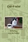 Cat-it-orial by Mr Bumpy and Iris Carden    lulu.com/spotlight/IrisCarden    watch for a Kindle edition coming to Amazon soon.