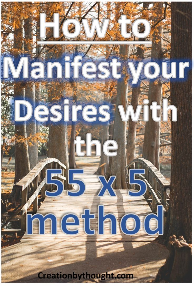 How to manifest your desires with the 55 x 5 method