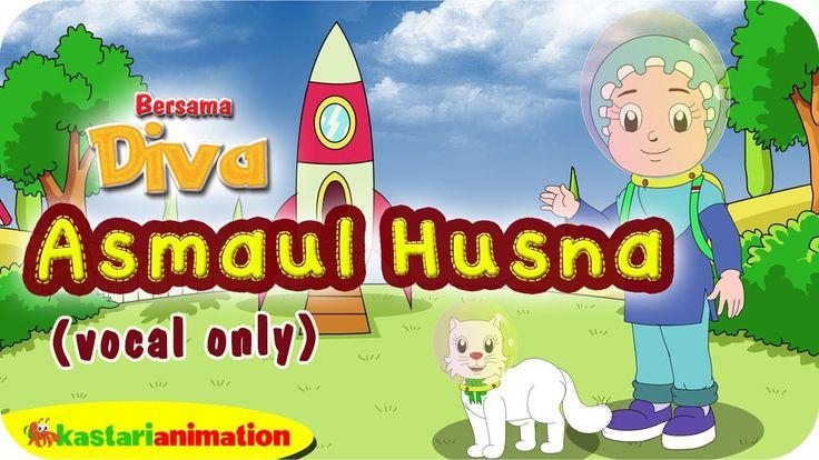 ASMAUL HUSNA (vocal only) bersama Diva | Lagu Anak Islami | Kastari Anim...