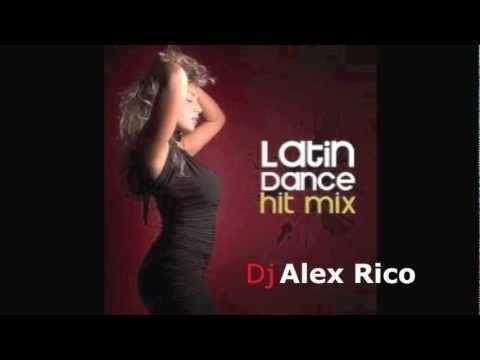 NEW - Latino Dance Mix 2013.Dj Alex Rico from LA