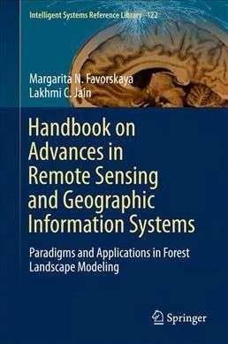 Handbook on Advances in Remote Sensing and Geographic Information Systems: Paradigms and Applications in
