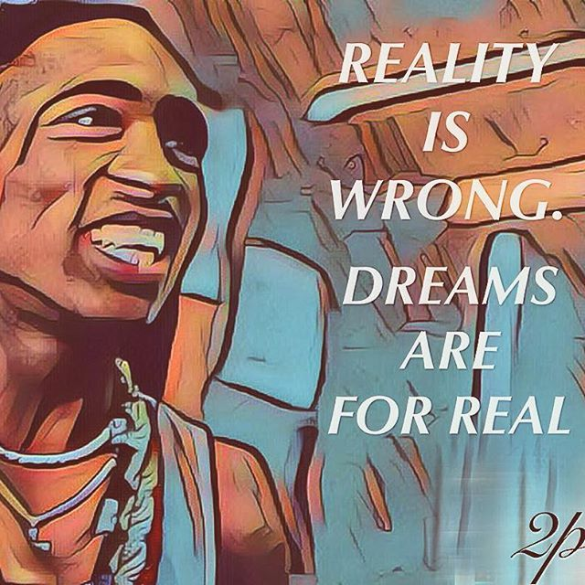 Top 100 2pac quotes photos The realist dreamers brings their dreams to life, and share them. #2pac #killuminati #art #coolart #urbanart #artistic #dopeart #painting #2pacquotes
