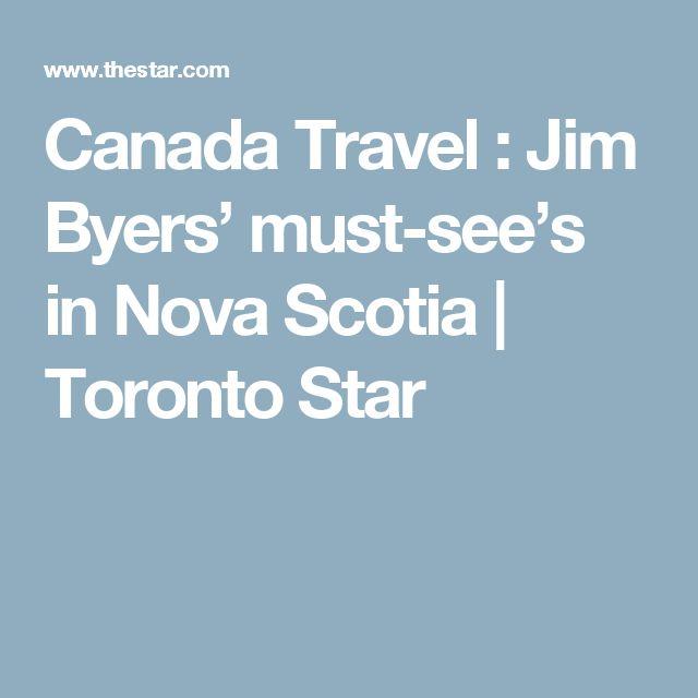 Canada Travel : Jim Byers' must-see's in Nova Scotia | Toronto Star