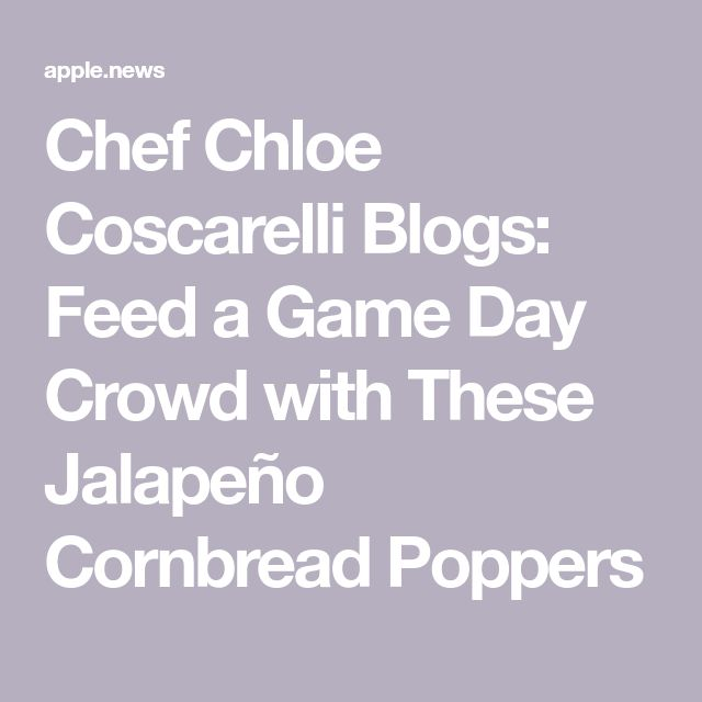 Chef Chloe Coscarelli Blogs: Feed a Game Day Crowd with These Jalapeño Cornbread Poppers