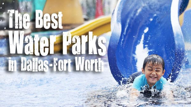 Make a Splash this Summer! The Top Water 10 Parks in Dallas Fort Worth