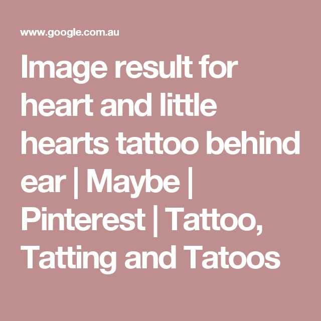 Image result for heart and little hearts tattoo behind ear | Maybe | Pinterest | Tattoo, Tatting and Tatoos