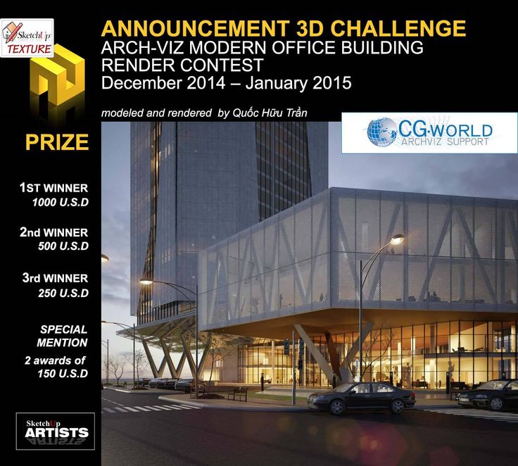 3D CHALLENGE ARCH-VIZ MODERN OFFICE BUILDING INTERNATIONAL RENDER CONTEST December 2014 – January 2015 - design credit Quốc Hữu Trần is possible use whatever software Ready to go? click here http://www.sketchuptextureclub.com/challenge/
