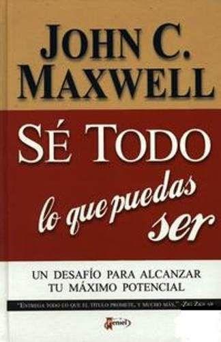 Libro, Sé Todo Lo Que Puedas Ser De John C. Maxwell. - BsF 550,00 ...