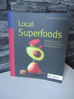 """Be Veggie - going vegan: Rezension """"Local Superfoods"""" von Franziska Schmid (Trias Verlag)"""