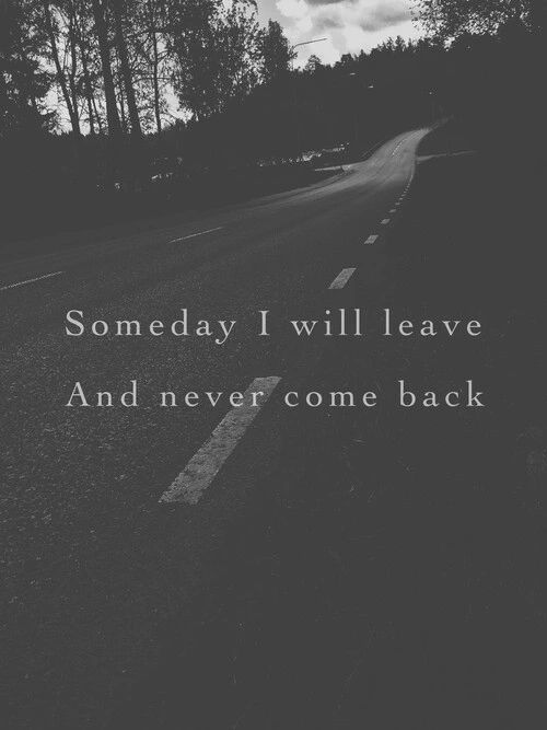 never come back.. -