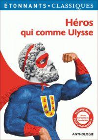 Fabien Clavel et Isabelle Périer - Héros qui comme Ulysse. https://hip.univ-orleans.fr/ipac20/ipac.jsp?session=14W64534L6661.1339&profile=scd&source=~!la_source&view=subscriptionsummary&uri=full=3100001~!601859~!2&ri=8&aspect=subtab48&menu=search&ipp=25&spp=20&staffonly=&term=H%C3%A9ros+qui+comme+Ulysse&index=.GK&uindex=&aspect=subtab48&menu=search&ri=8