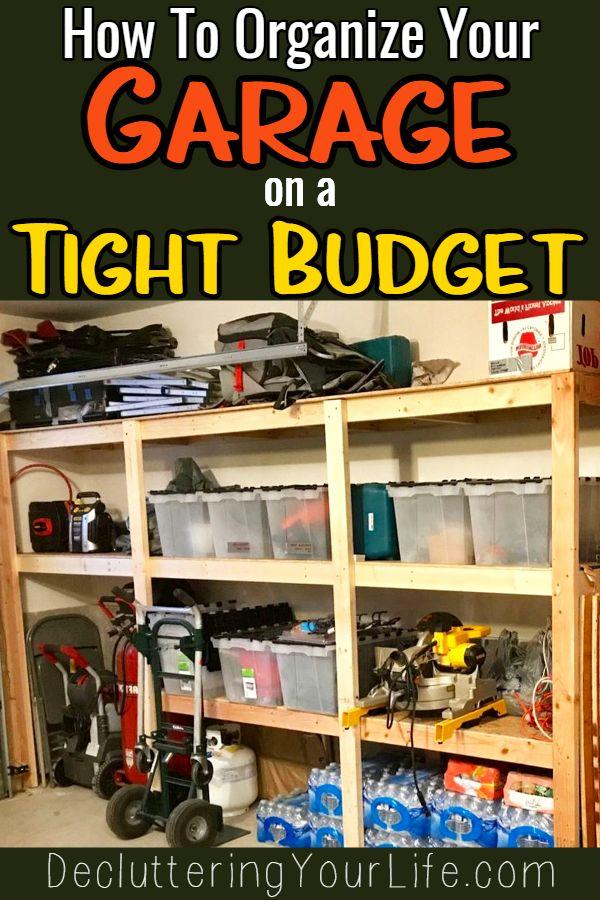 Garage Organization 5 Quick And Cheap Garage Organizing Ideas Decluttering Your Life Garage Organization Cheap Diy Garage Organization Cheap Small Garage Organization