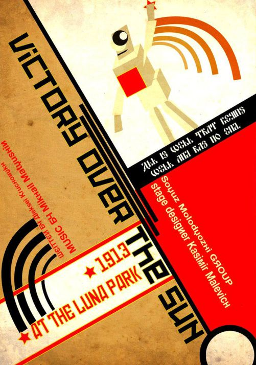"Poster for ""Victory Over the Sun,"" Russian Futurist Opera by the Soyuz Molodyozhi collective: Kazimir Malevich, design; Aleksei Kruchenykh text; Mikhail Matyushin music, 1913."