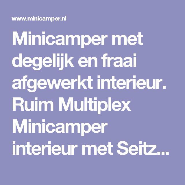 Minicamper met degelijk en fraai afgewerkt interieur. Ruim Multiplex Minicamper interieur met Seitz ramen en Reimo uitstel hefdak.