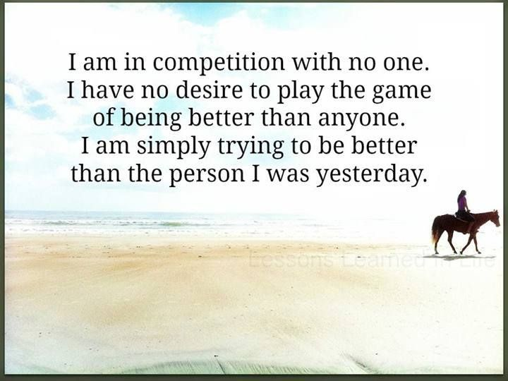 You Are In Competition With No One Other Than Yourself