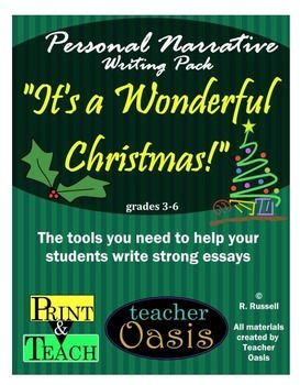 Telling about a wonderful Christmas experience is a great way to teach personal narrative writing. Writing personal narratives can be tricky, but getting students engaged is half the battle. This writing pack includes step by step instructions on planning, writing and revising the personal narrative essay. Ready to print and teach!  From Teacher Oasis