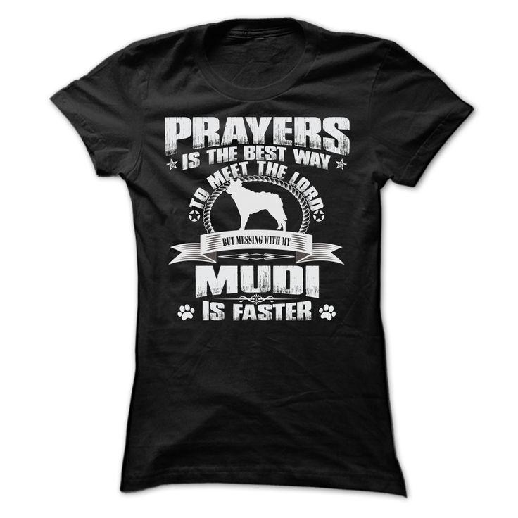 BUT MESSING MY MUDI IS FASTER… Cool Mudi T Shirt (*_*)