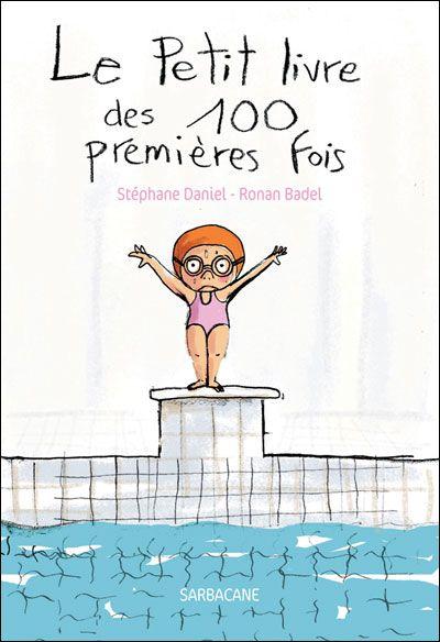 Le petit livre des 100 1ères fois, Ca serait un bon livre pour Maddy.