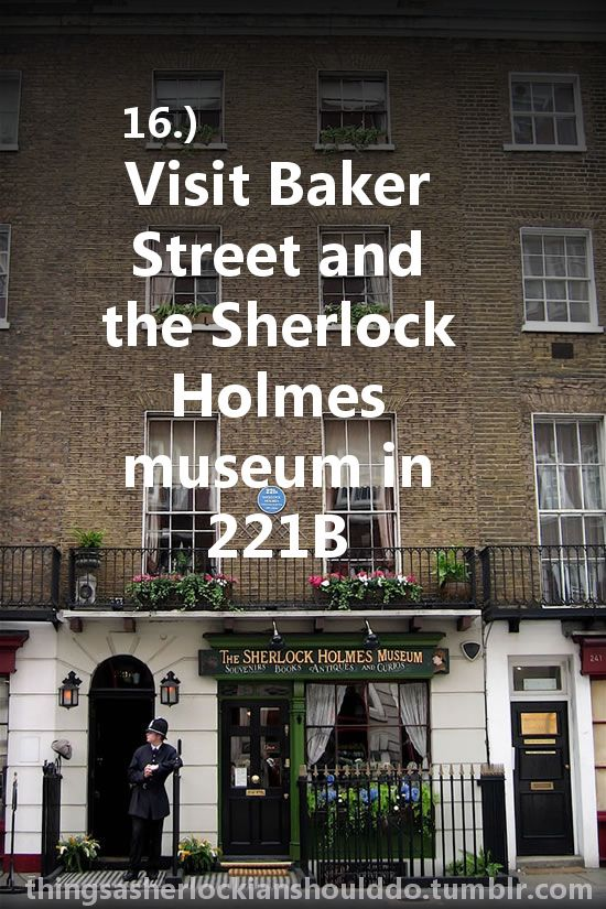 *Check* - Things a Sherlockian would do...And I'm totally going to do once I get to London!!