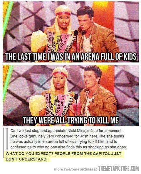 Nicki minaj needs to be put in a hunger games arena! I'd gladly watch that fight!