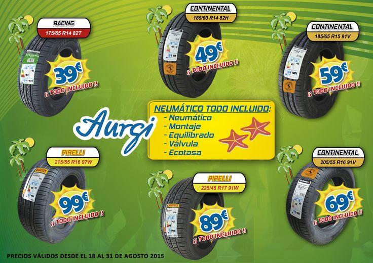Aurgi te ofrece las mejores ofertas en neumáticos. (Válido del 18 al 31 de agosto 2015). Más información en www.aurgi.com/