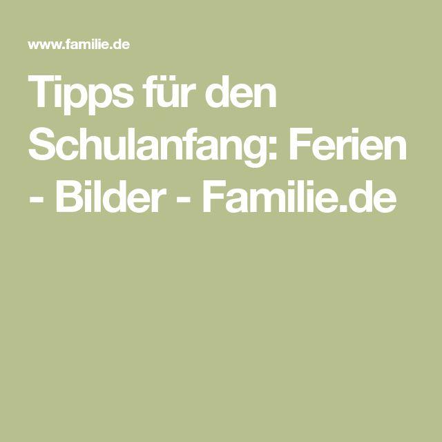 Tipps für den Schulanfang: Ferien - Bilder - Familie.de