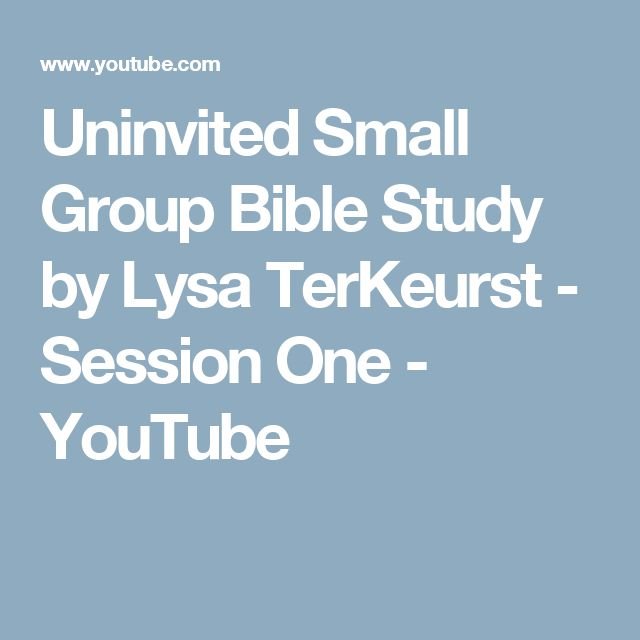 Uninvited Small Group Bible Study by Lysa TerKeurst - Session One - YouTube