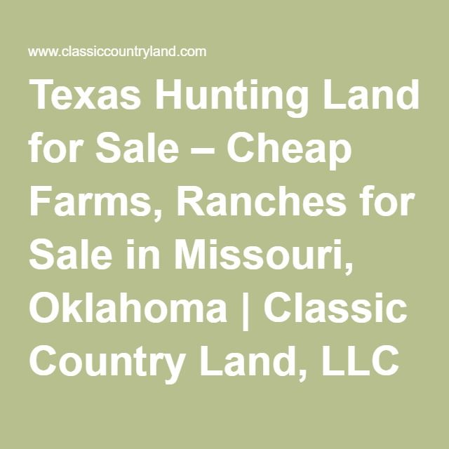 #Texas #Hunting  Texas Hunting Land for Sale – Cheap Farms, Ranches for Sale in Missouri, Oklahoma | Classic Country Land, LLC
