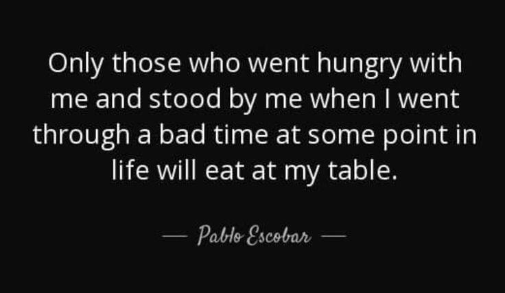 Those who... -Pablo Escobar