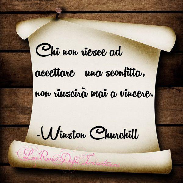 Parole  - Ispirazione  - Citazioni - Frasi - Winston Churchill