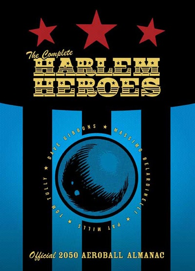 [UPDATE: thanks to my sis', @Nadine Steaman for copping this for me for Christmas '12] The Complete Harlem Heroes Official 2050 Aeroball Almanac. (Rebellion, 2010)