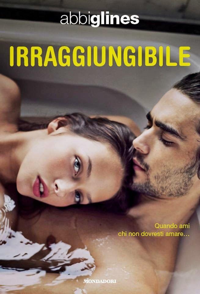 """Leggere Romanticamente e Fantasy: Recensione """"Irraggiungibile"""" di Abbi Glines"""