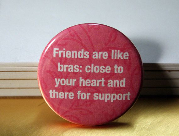 PINK Friends are like....  Buttons by BayleafButtons on Etsy