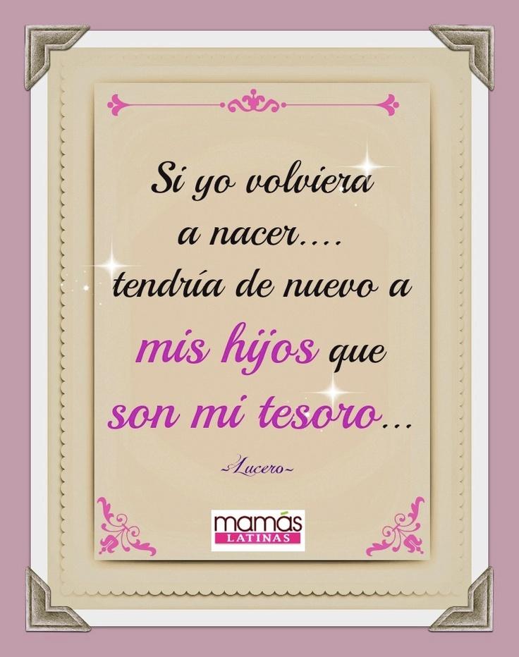 Así es Lucero, nuestros hijos son nuestro mayor tesoro...