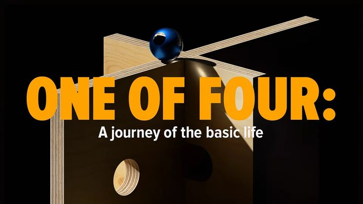 ONE OF FOUR: A journey of the basic life on Vimeo