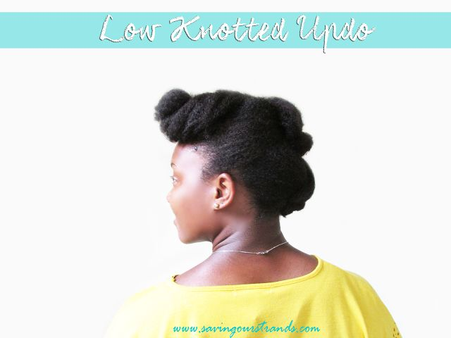 SavingOurStrands | Celebrating Our Natural Kinks Curls & Coils: [Hairstyle] Elegant Low Knotted Updo | The #WashDayExperience