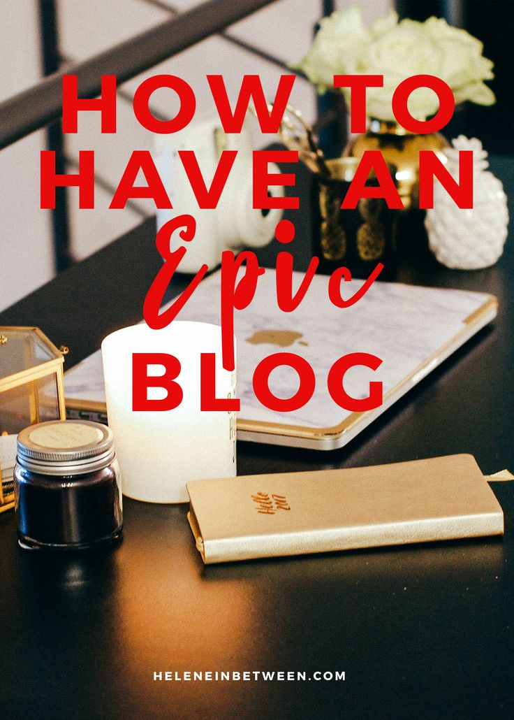 How to have and EPIC blog in 2017, reach your goals, get more traffic, and streamline your tasks.