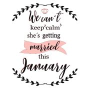 we can´t Keep calm she´s getting married this january+wedding#love#Team bride# bride# bachelorette#tshirt#button#coffeecup and more