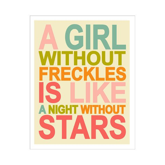 Childrens Wall Art / Nursery Decor A Girl Without Freckles is Like a Night Without Stars QUOTE 11x14 inch print by Finny and Zook via Etsy